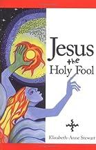 Jesus The Holy Fool