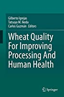 Wheat Quality For Improving Processing And Human Health