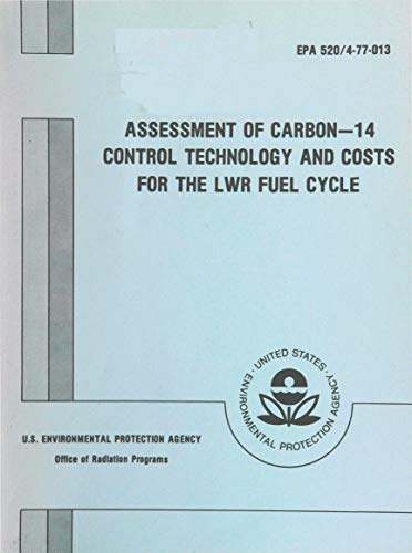 Assessment of Carbon - 14 Control Technology and Costs for the LWR Fuel Cycle (English Edition)