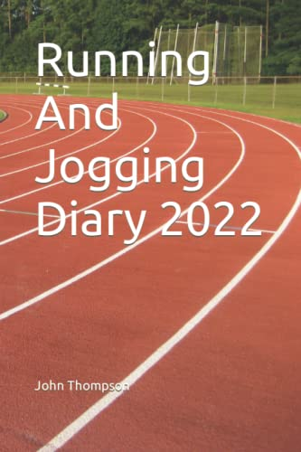Compare Textbook Prices for Running And Jogging Diary 2022  ISBN 9798497236729 by Thompson, John