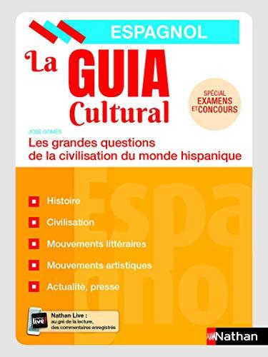 La Guia Cultural - Les grandes questions de la civilisation du monde hispanique