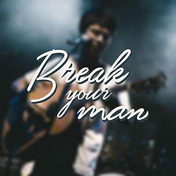 Break Your Man