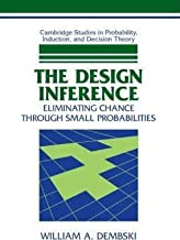 The Design Inference : Eliminating Chance through Small Probabilities(Paperback) - 2012 Edition