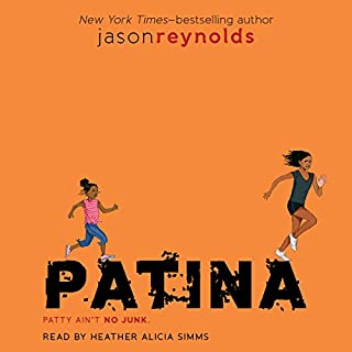 Patina     Track, Book 2              Written by:                                                                                                                                 Jason Reynolds                               Narrated by:                                                                                                                                 Heather Alicia Simms                      Length: 5 hrs and 46 mins     3 ratings     Overall 4.7