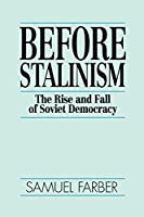 Before Stalinism: The Rise and Fall of Soviet Democracy