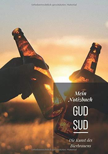 Mein Notizbuch Gud Sud Die Kunst des Bierbrauens: Karrierter Notizblock ohne Rand B5 Format | 120 Seiten | Brautagebuch oder Braujournal als Geschenk für Bierbrauer und Bierfreunde