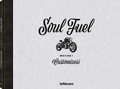 Soul Fuel, Ein Buch über 17 internationale Customizer und ihre Interpretationen der BMW R nineT und ein individueller Zugang zum Thema Customizing ... 32x24 cm, 160 Seiten: BMW R nineT Customizers