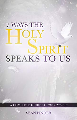 7 Ways the Holy Spirit Speaks to Us: A Complete Guide to Hearing God