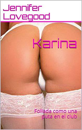 Karina: Follada como una puta en el club de Jennifer Lovegood