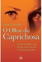 O Olhar da Caprichosa - A Arte de Lidar Com Inveja  Preconceito e Fenômenos Afins