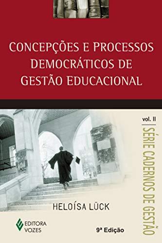 Concepções e processos democráticos de gestão educacional vol.II: Volume 2