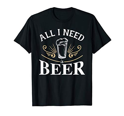 All I need is beer I Brauer Bier Heimbrauer Hobby