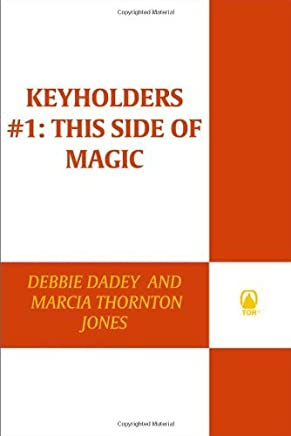 Keyholders #1: This Side of Magic (Keyholders Series) by Debbie Dadey (2009-04-28)
