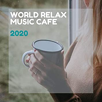 World Relax Music Cafe 2020