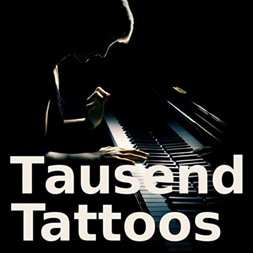 Tausend Tattoos (Piano Version)