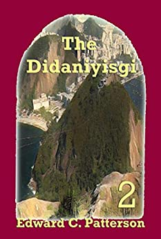 The Didaniyisgi (The Adventures of Lord Belmundus Book 2) by [Edward C.  Patterson]