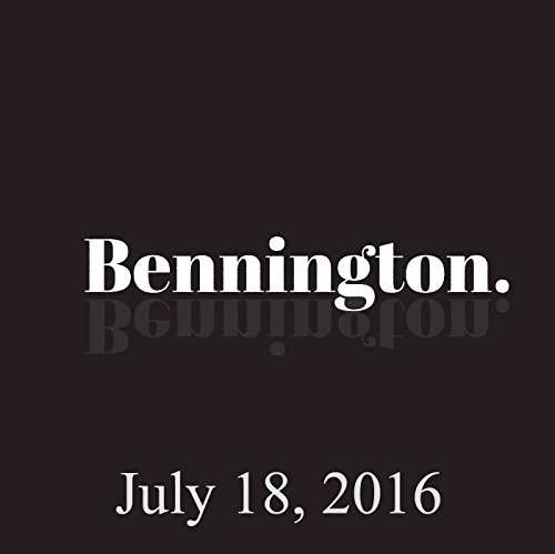Bennington, July 18, 2016 audiobook cover art