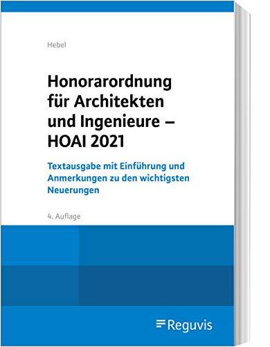 Honorarordnung für Architekten und Ingenieure - HOAI 2021: Textausgabe mit Einführung und Anmerkungen zu den wichtigsten Neuerungen: Textausgabe mit ... mit den wesentlichen Gesetzesmaterialien