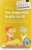 Von Augmented Reality bis KI - Die wichtigsten IT-Themen, die Sie für Ihr Unternehmen kennen müssen (Wissen für Entscheider)