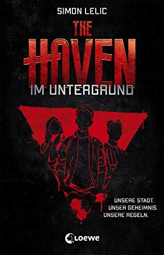 The Haven - Im Untergrund: Jugendbuch für Jungen und Mädchen ab 12 Jahre