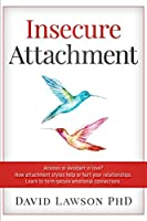 Insecure Attachment: Anxious or Avoidant in Love? How attachment styles help or hurt your relationships. Learn to form secure emotional connections.
