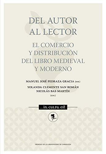 Del autor al lector. El comercio y dustribución del libro medieval y moderno (... in culpa est)