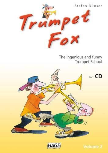 Trompeten Fuchs Band 2: Die geniale und spaßige Trompetenschule: Die geniale und spaßige Trompetenschule. Auch geeignet für Flügelhorn, Kornett oder Tenorhorn