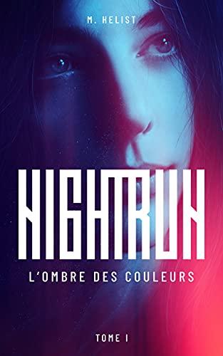 Couverture du livre Nightrun - L'Ombre des Couleurs