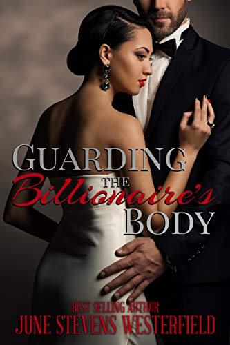 Guarding the Billionaire's Body: A Curvy Girl and Billionaire Romantic Suspense by [June Stevens Westerfield]