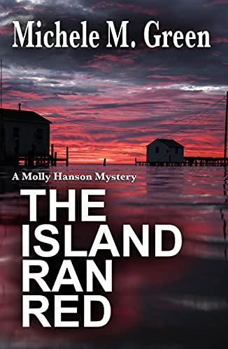 The Island Ran Red (Molly Hanson Mysteries Book 1) by [Michele Green, Ben Parris, Jay Fleming]