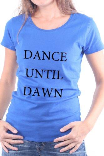 Mister Merchandise Femme Chemise T-Shirt Dance Until Dawn, Ladies Tee Taille: L, Couleur: Bleu