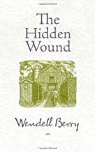 The Hidden Wound by Wendell Berry (2010-05-18)