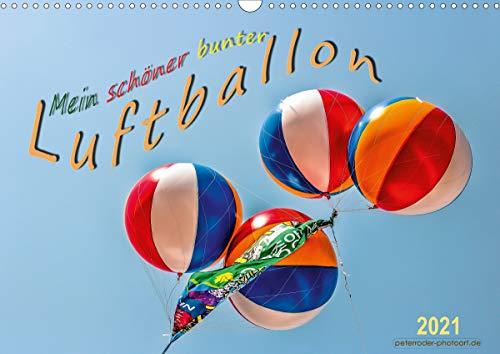 Mein schöner bunter Luftballon (Wandkalender 2021 DIN A3 quer)
