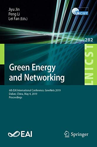 Green Energy and Networking: 6th EAI International Conference, GreeNets 2019, Dalian, China, May 4, 2019, Proceedings (Lecture Notes of the Institute ... Engineering (282), Band 282)