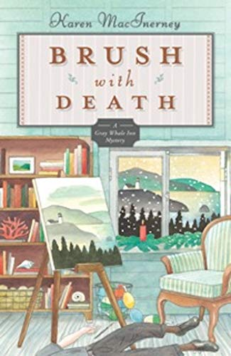 Brush with Death: The Gray Whale Inn Mysteries, 5 by [Karen MacInerney]