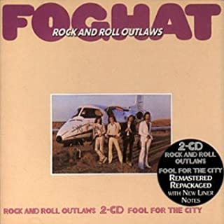 Rock & Roll Outlaws / Fool For The City by Foghat