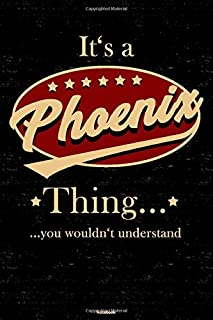 It's a Phoenix Thing… you wouldn't understand Notebook: Phoenix City Journal 6x9 inch (DIN A5) 120 Lined Pages Book Gift