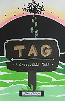 Tag: A Cautionary Tale by [John Collings]