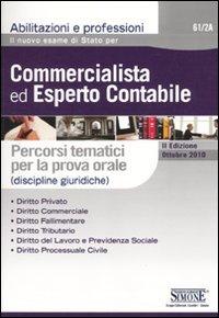 Il nuovo esame di stato per commercialista ed esperto contabile. Percorsi tematici per la prova orale (discipline giuridiche)