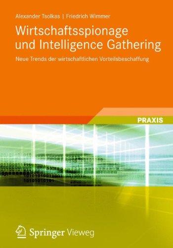 Wirtschaftsspionage und Intelligence Gathering: Neue Trends der wirtschaftlichen Vorteilsbeschaffung
