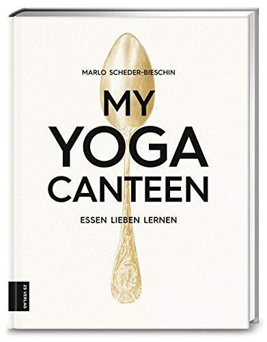 My Yoga Canteen: Essen lieben lernen