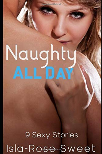 Naughty All Day: 9 Sexy Stories