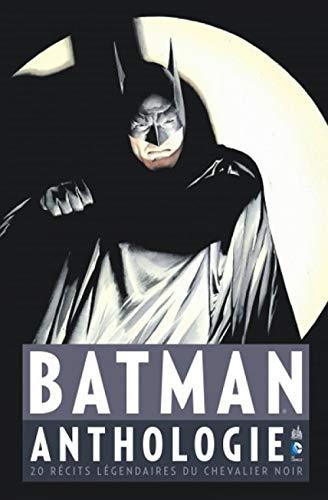 Batman : Anthologie - 20 récits légendaires du Chevalier Noir