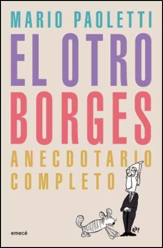 OTRO BORGES EL Anecdotario Completo