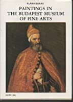 The Budapest Gallery: Paintings in the Museum of Fine Arts 9631372901 Book Cover