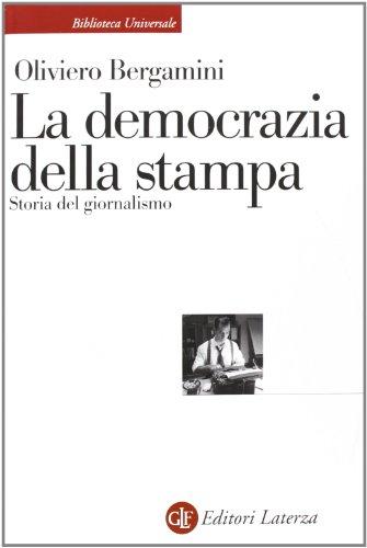 La democrazia della stampa. Storia del giornalismo