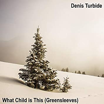 What Child Is This (Greensleeves)