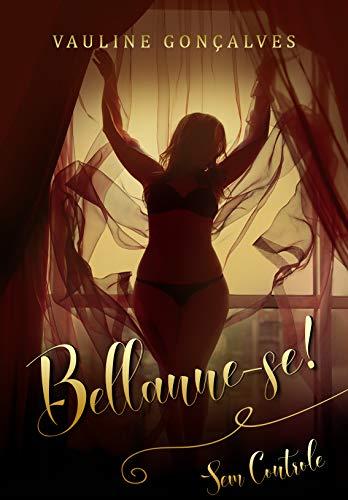 Bellanne-se! Sem Controle: Livro 2 (Duologia Bellanne-se!)