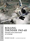 Rolling Thunder 1965?68: Johnson's air war over Vietnam (Air Campaign, Band 3) - Dr Richard P. Hallion