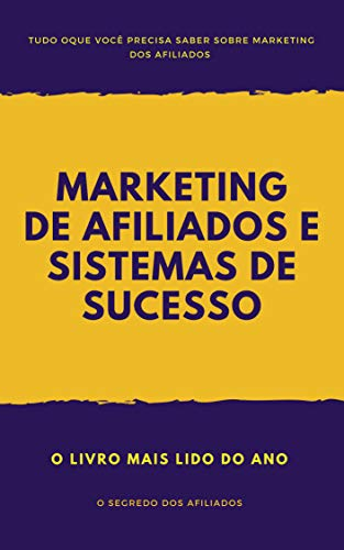 Marketing de Afiliados e Sistemas de Sucesso: Descubra o Segredo dos Afiliados (Negócios Online Livro 1)